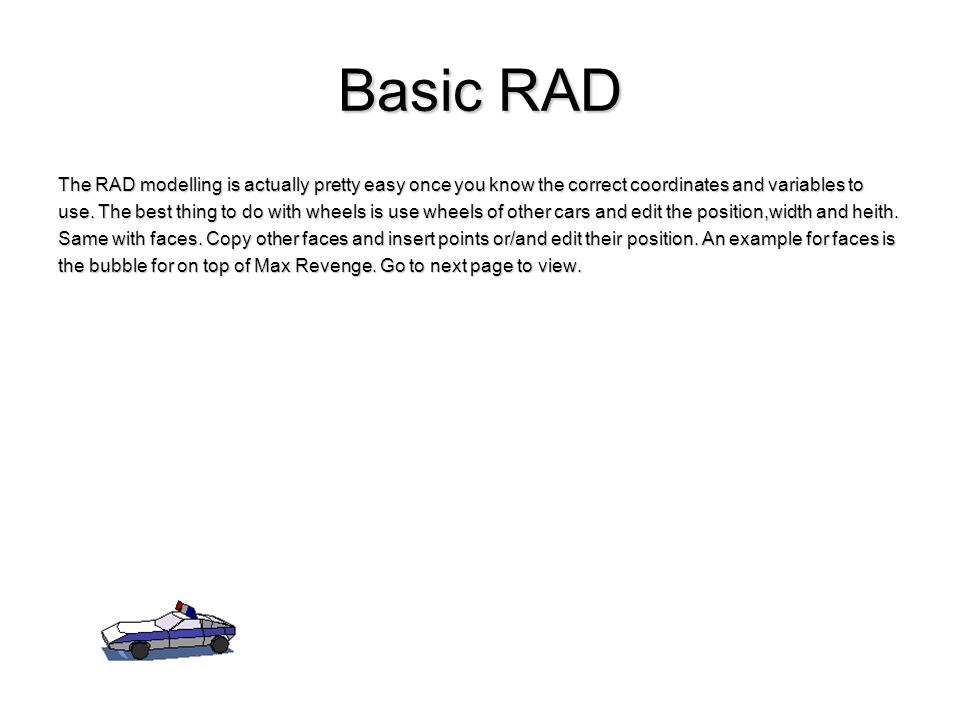 Basic RAD The RAD modelling is actually pretty easy once you know the correct coordinates and variables to.