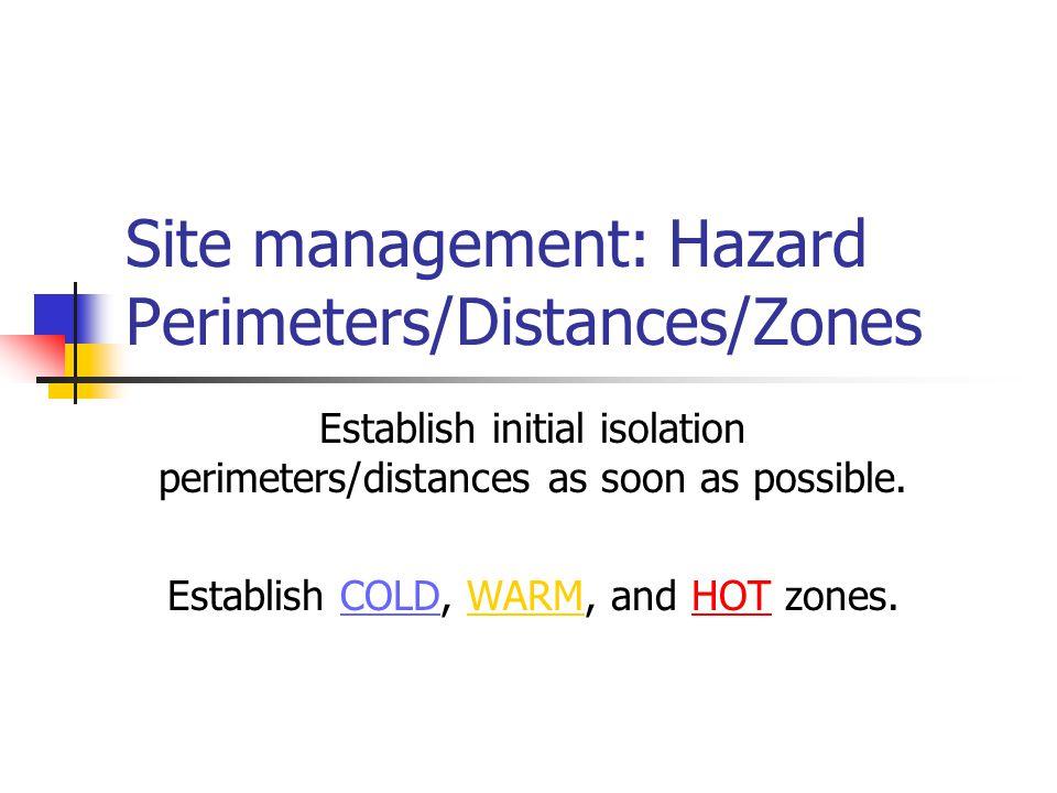 Site management: Hazard Perimeters/Distances/Zones
