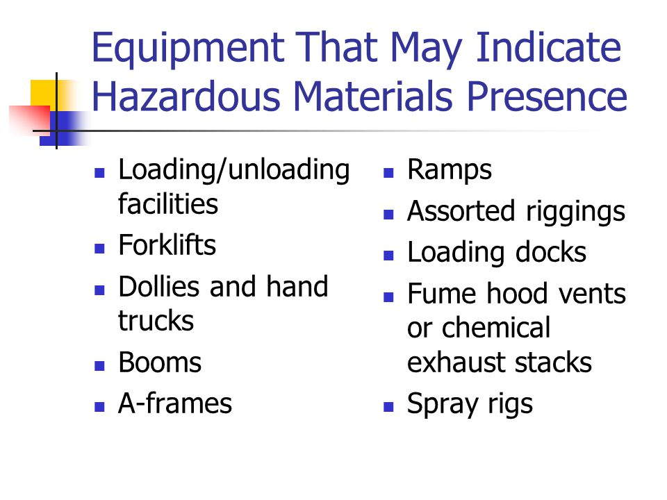Equipment That May Indicate Hazardous Materials Presence