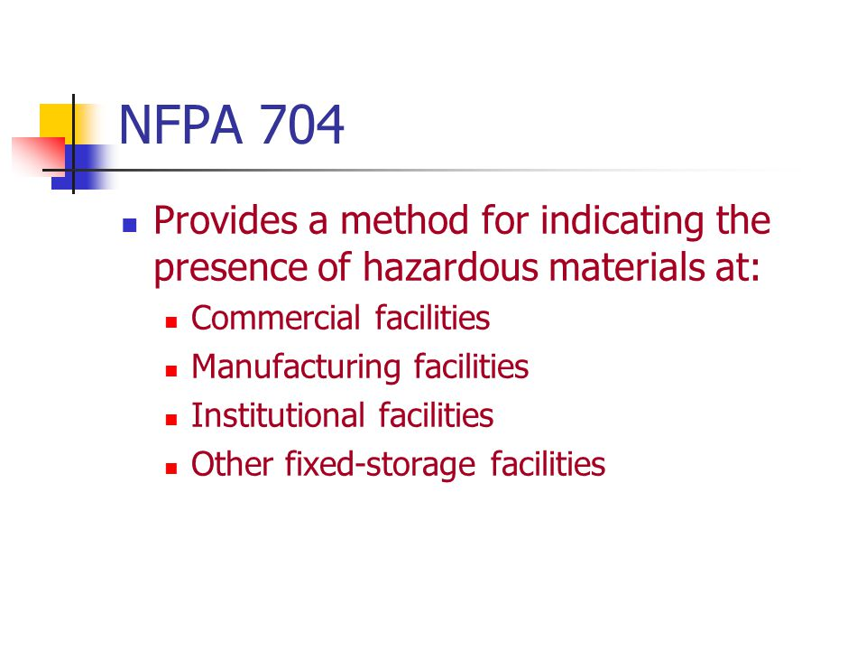 NFPA 704 Provides a method for indicating the presence of hazardous materials at: Commercial facilities.