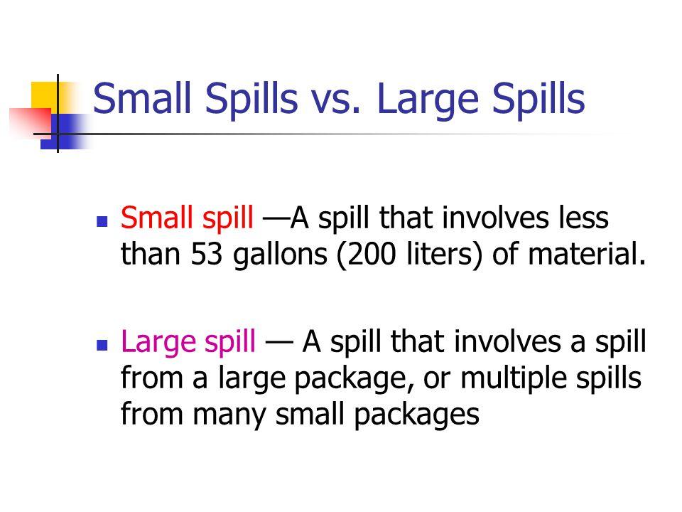 Small Spills vs. Large Spills