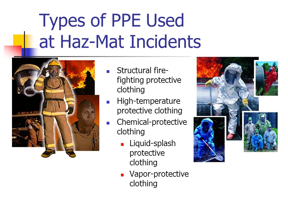 Types of PPE Used at Haz-Mat Incidents