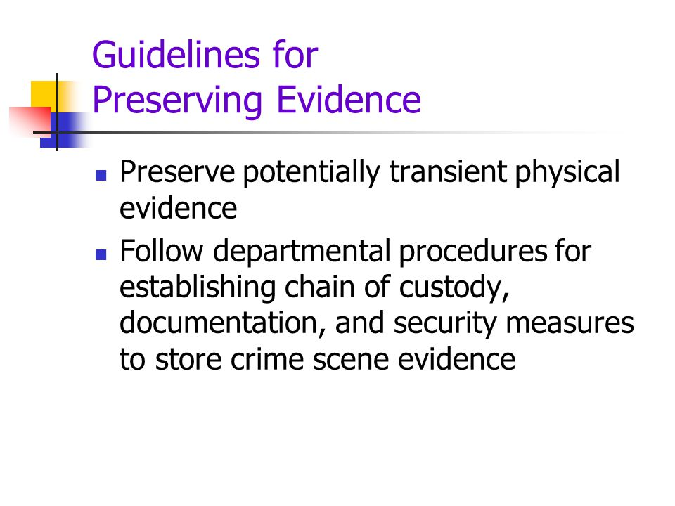 Guidelines for Preserving Evidence