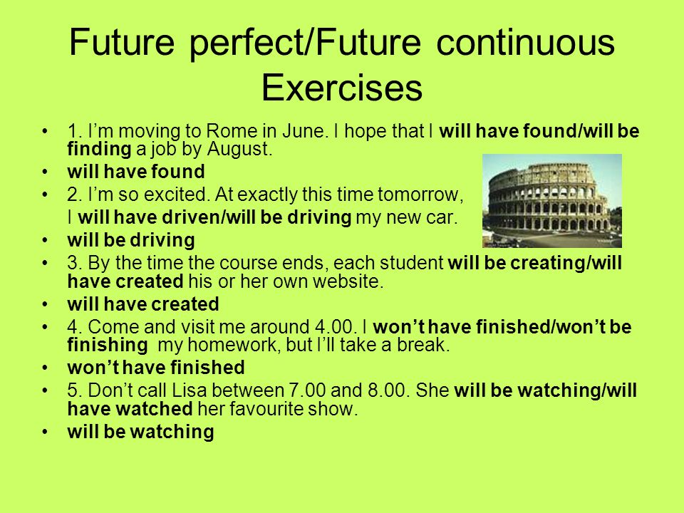 Future perfect/Future continuous Exercises