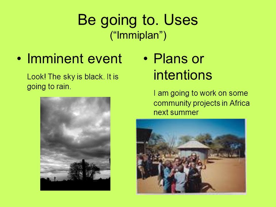 Be going to. Uses ( Immiplan )