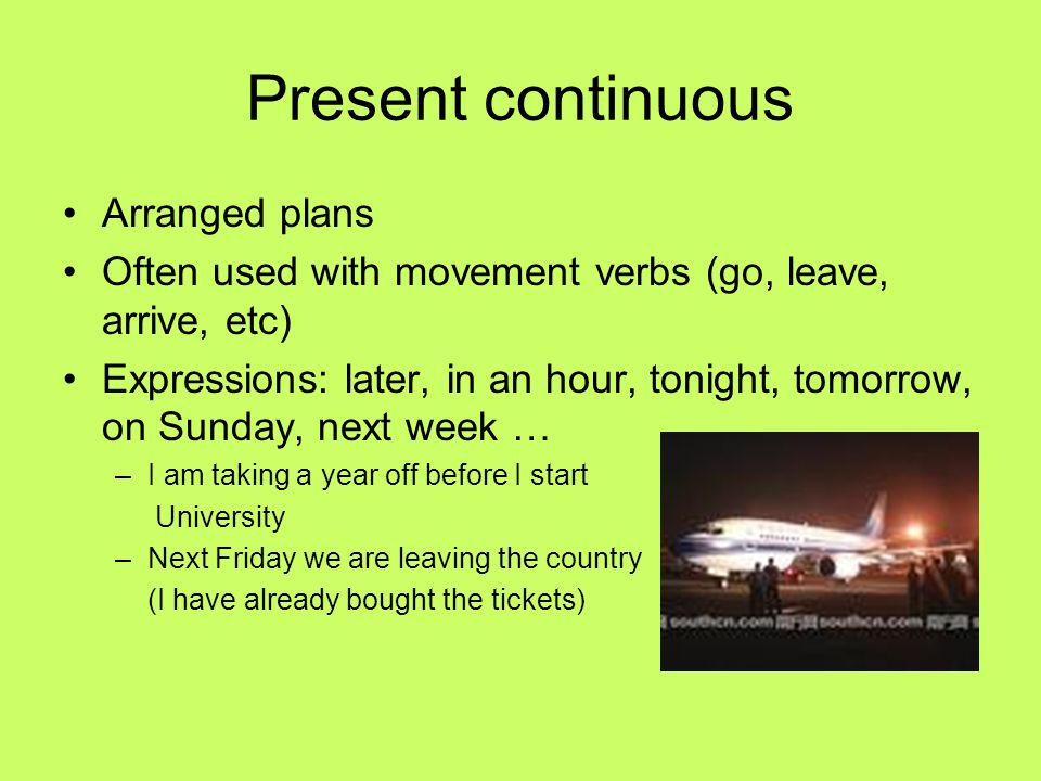 Present continuous Arranged plans