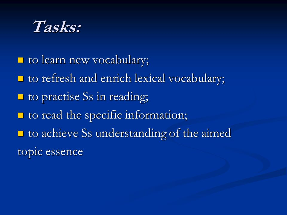 Tasks: to learn new vocabulary;