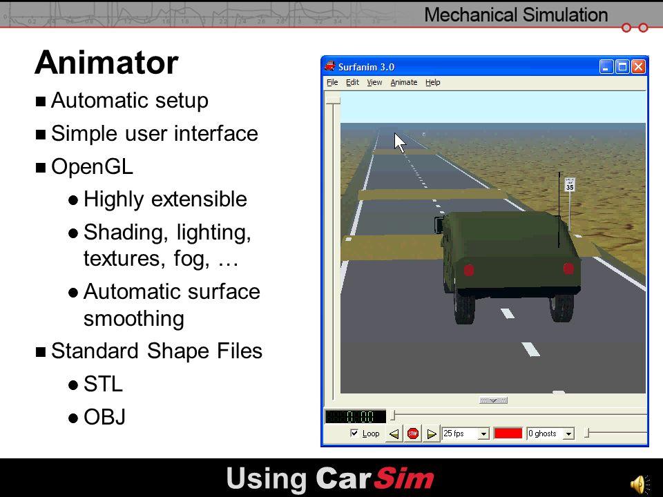Animator Using CarSim Automatic setup Simple user interface OpenGL