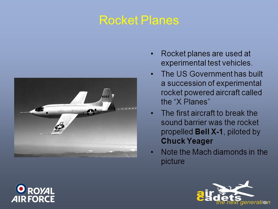 Rocket Planes Rocket planes are used at experimental test vehicles.