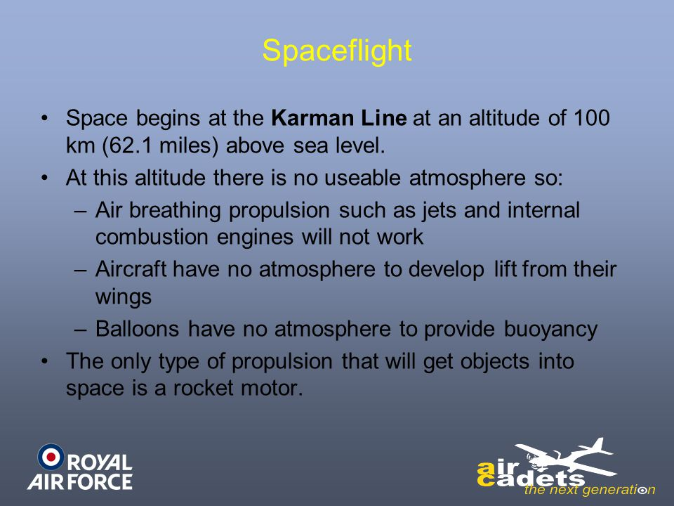 Spaceflight Space begins at the Karman Line at an altitude of 100 km (62.1 miles) above sea level.