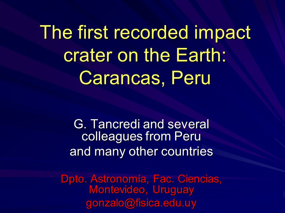 The first recorded impact crater on the Earth: Carancas, Peru
