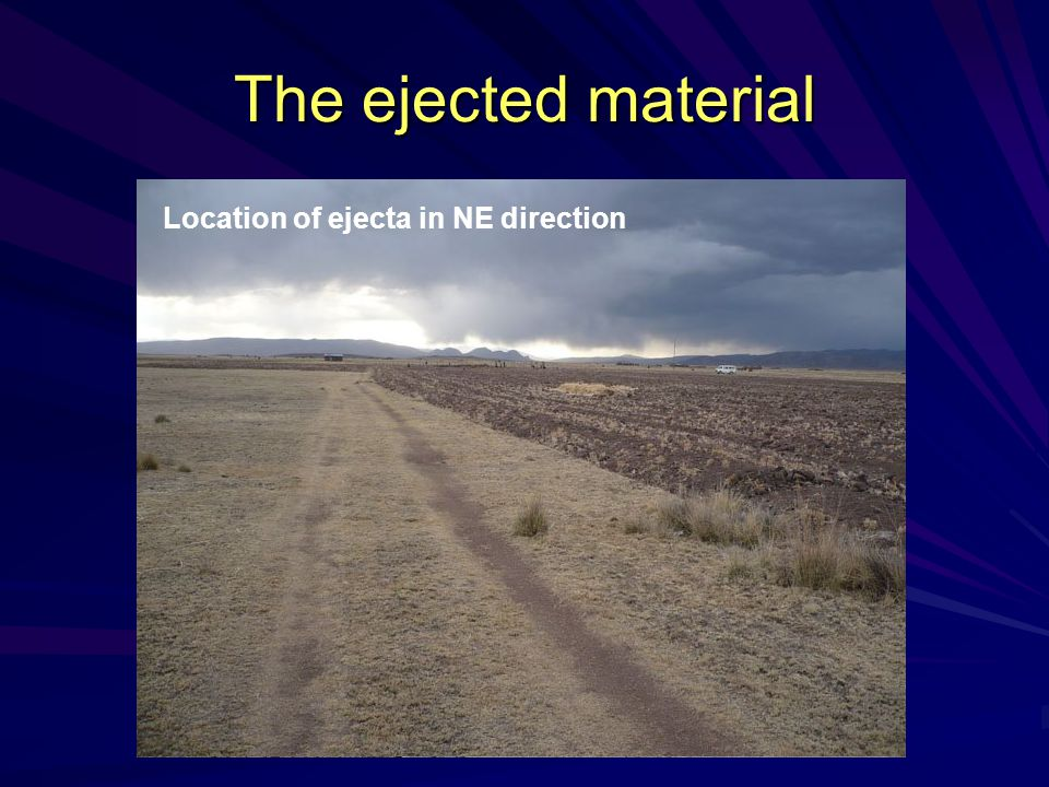 The ejected material Ejecta at 300m in SW direction