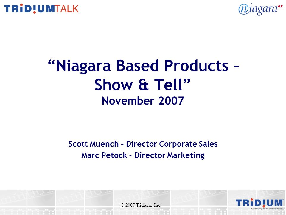 Niagara Based Products – Show & Tell November 2007