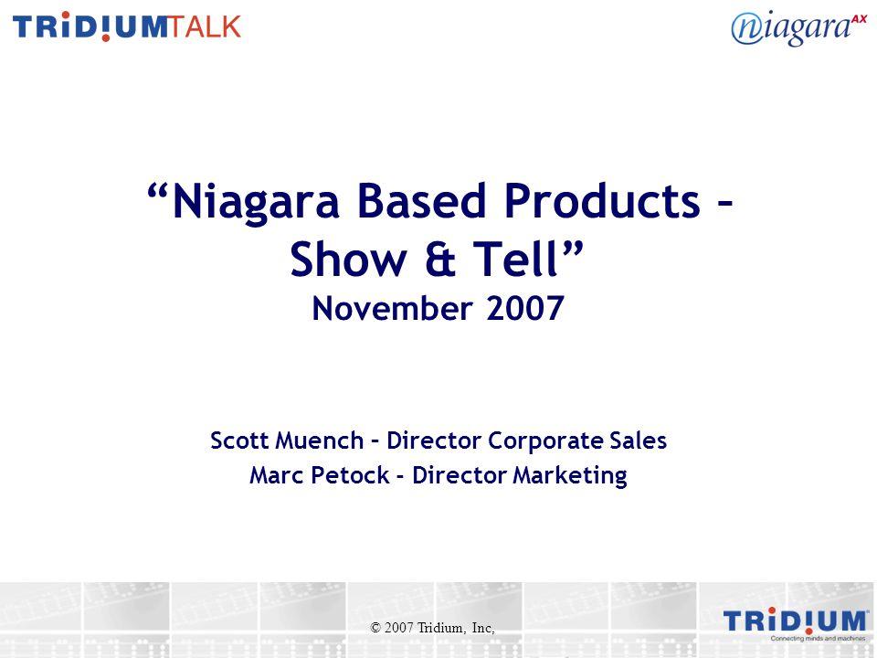 Niagara Based Products – Show & Tell November 2007
