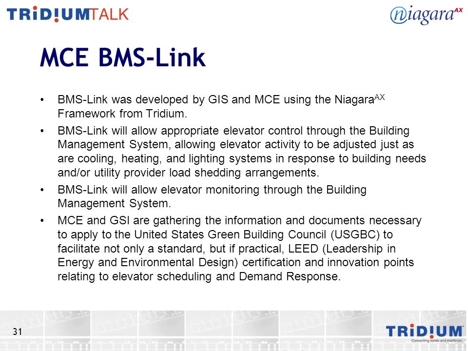MCE BMS-Link BMS-Link was developed by GIS and MCE using the NiagaraAX Framework from Tridium.