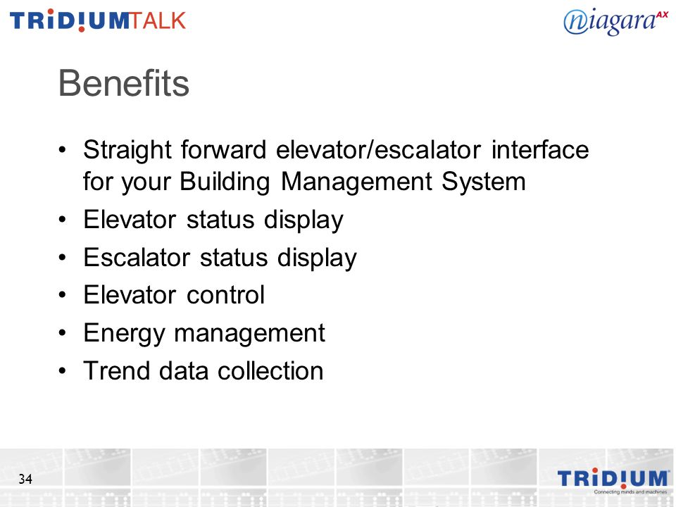 Benefits Straight forward elevator/escalator interface for your Building Management System. Elevator status display.