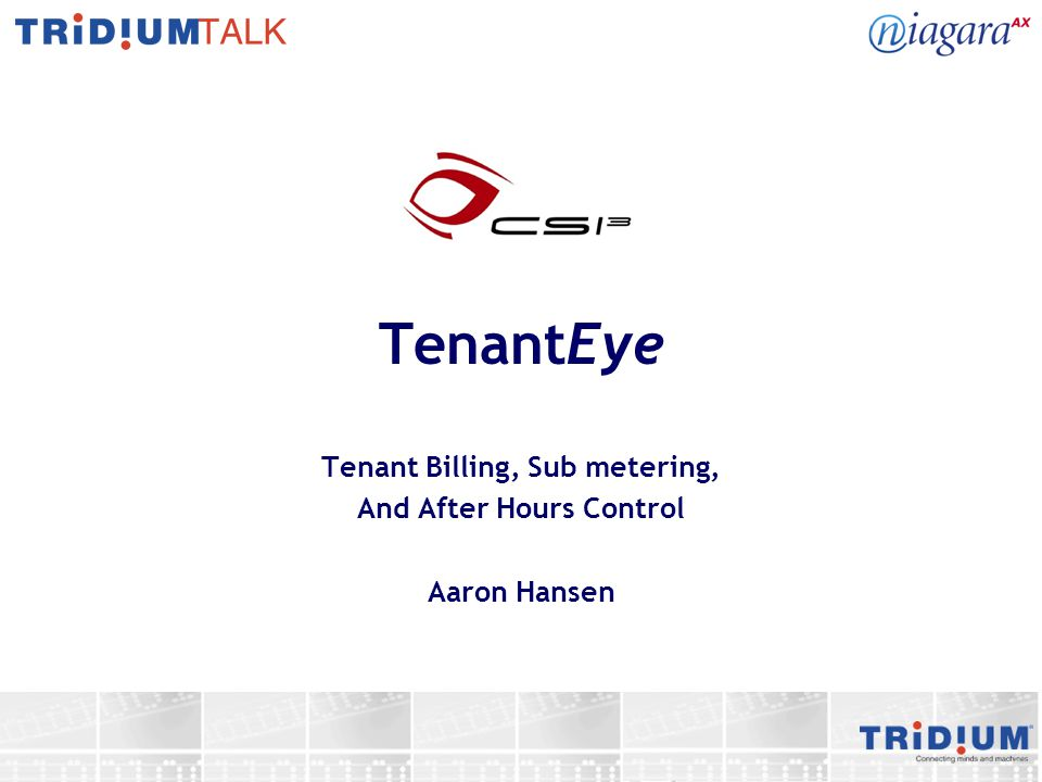Tenant Billing, Sub metering, And After Hours Control Aaron Hansen