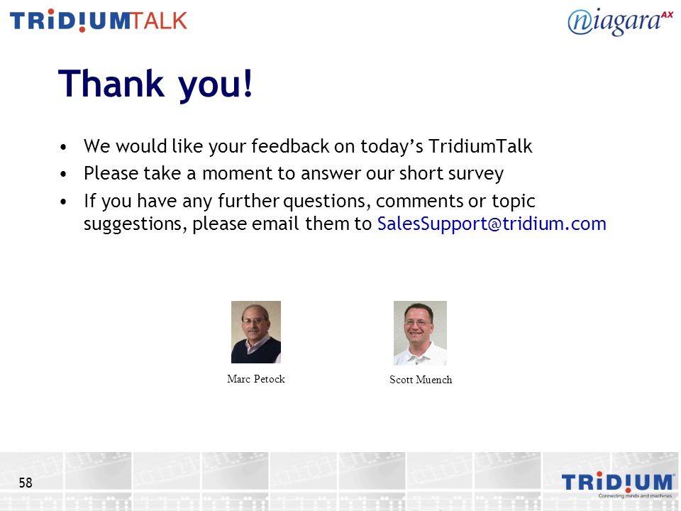 Thank you! We would like your feedback on today's TridiumTalk