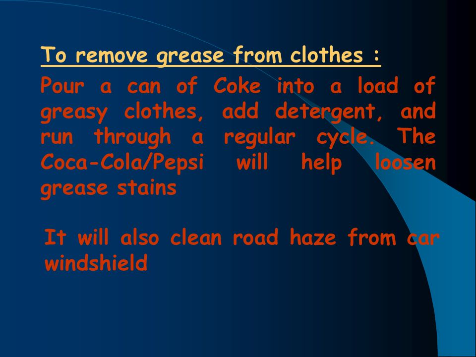 To remove grease from clothes :