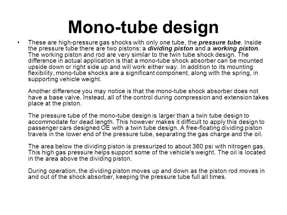 Mono-tube design
