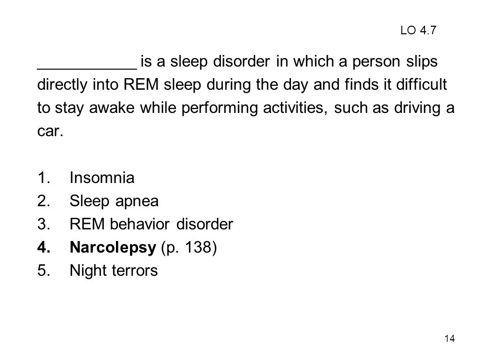 ___________ is a sleep disorder in which a person slips