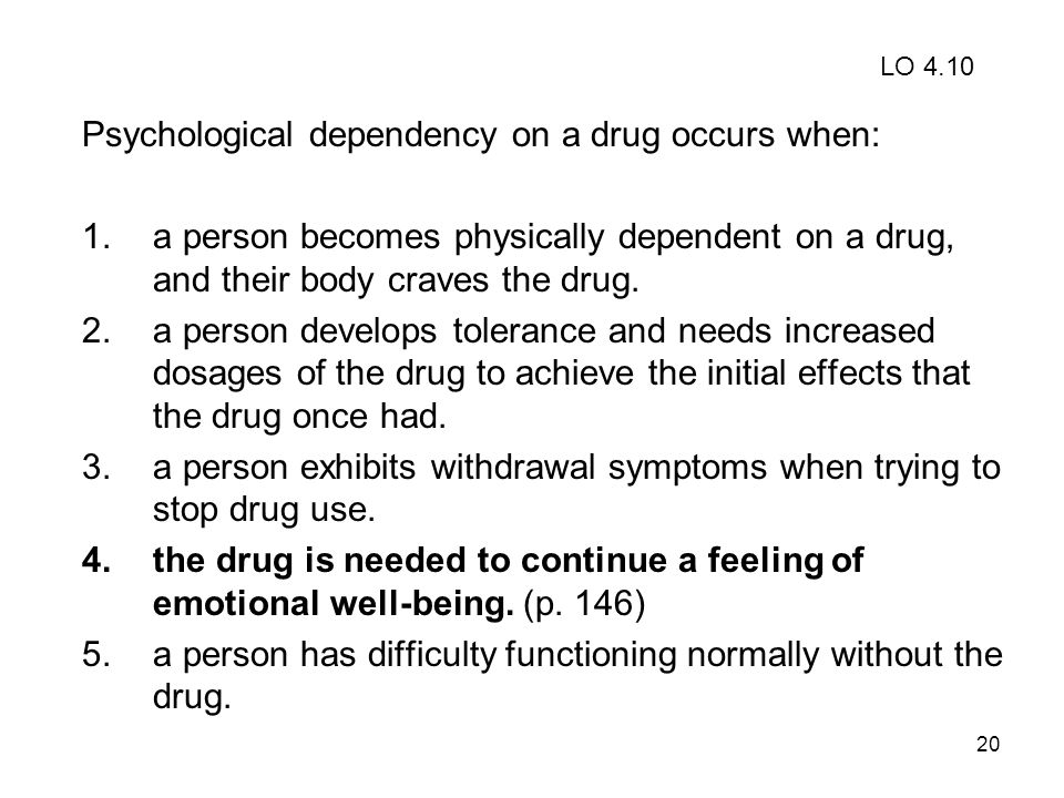 Psychological dependency on a drug occurs when: