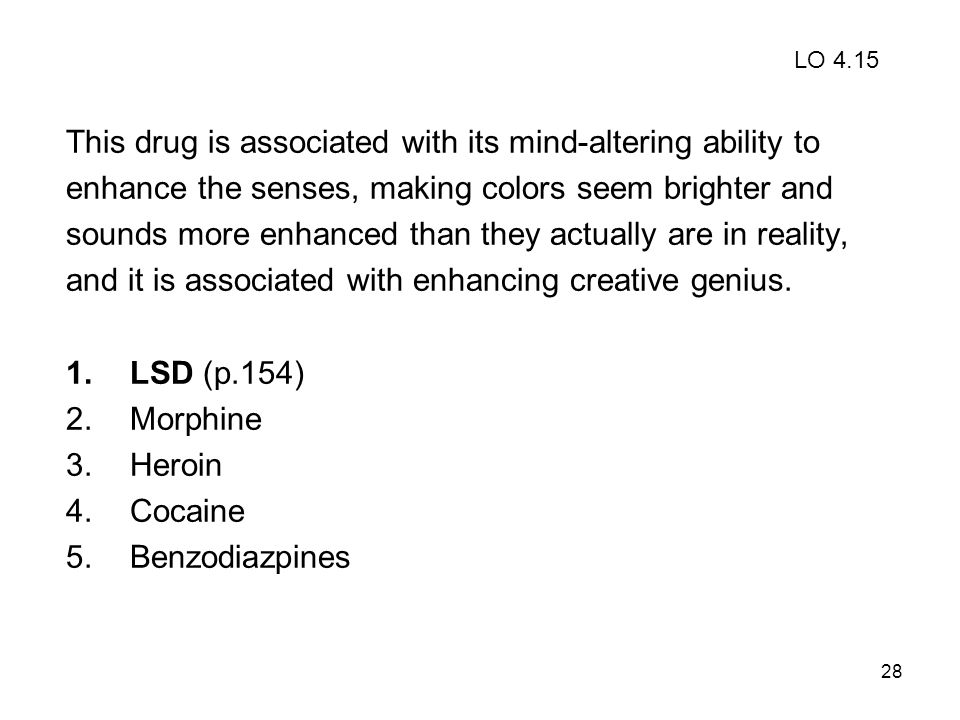 This drug is associated with its mind-altering ability to