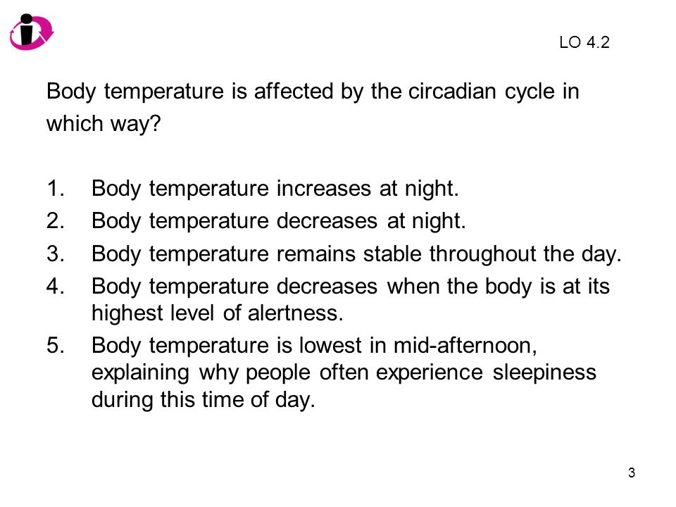 Body temperature is affected by the circadian cycle in which way