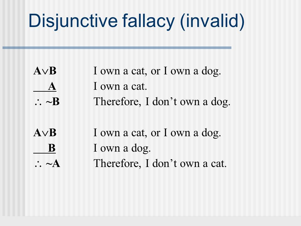 Disjunctive fallacy (invalid)