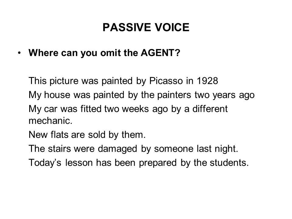 PASSIVE VOICE Where can you omit the AGENT