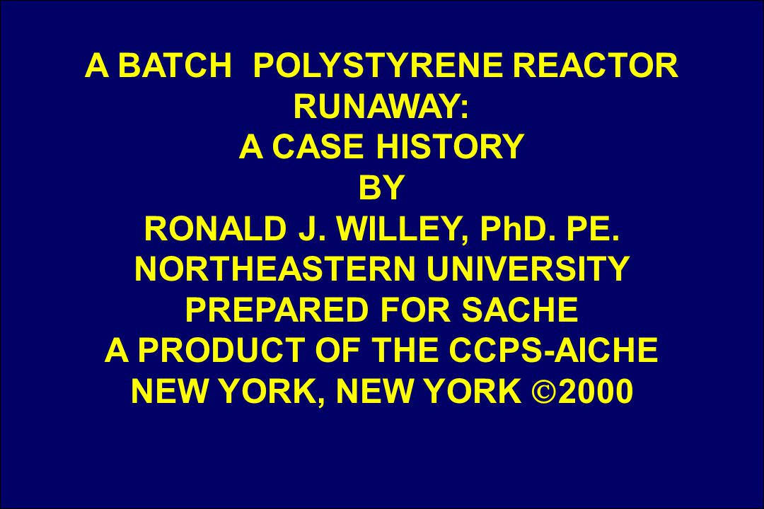 A BATCH POLYSTYRENE REACTOR RUNAWAY: A CASE HISTORY BY