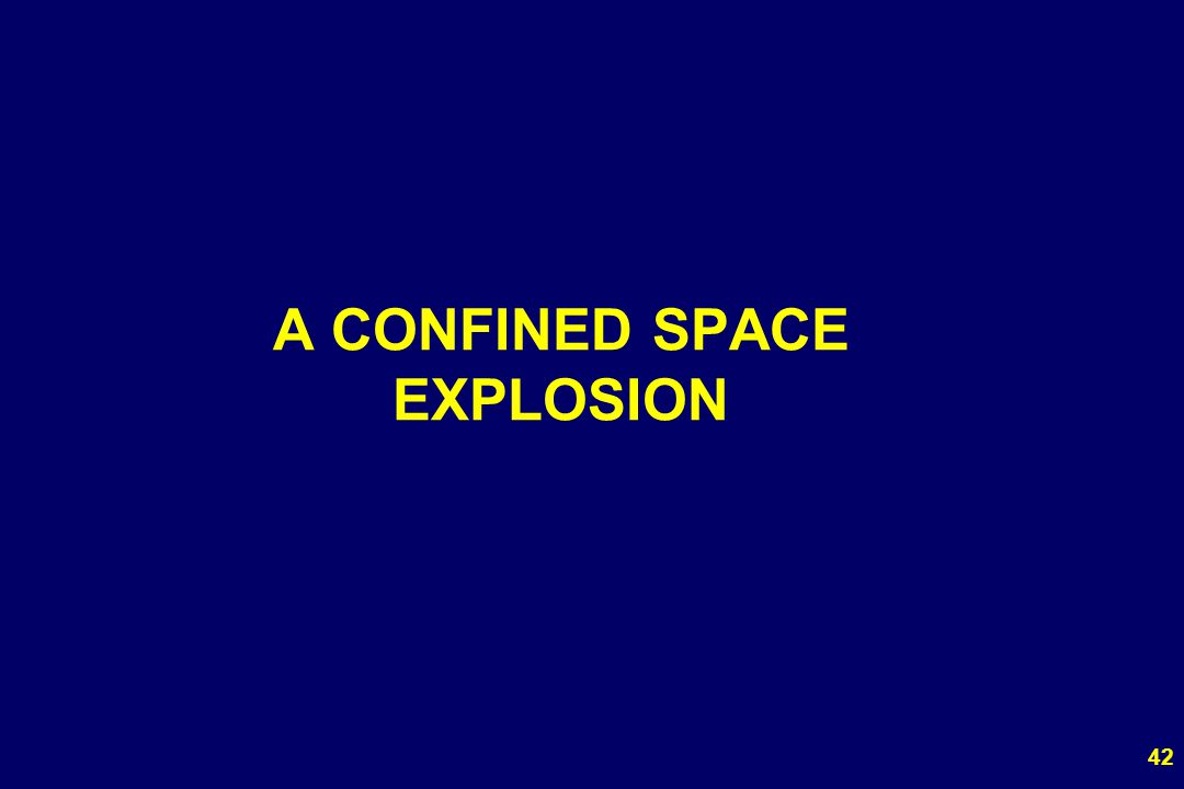 A CONFINED SPACE EXPLOSION