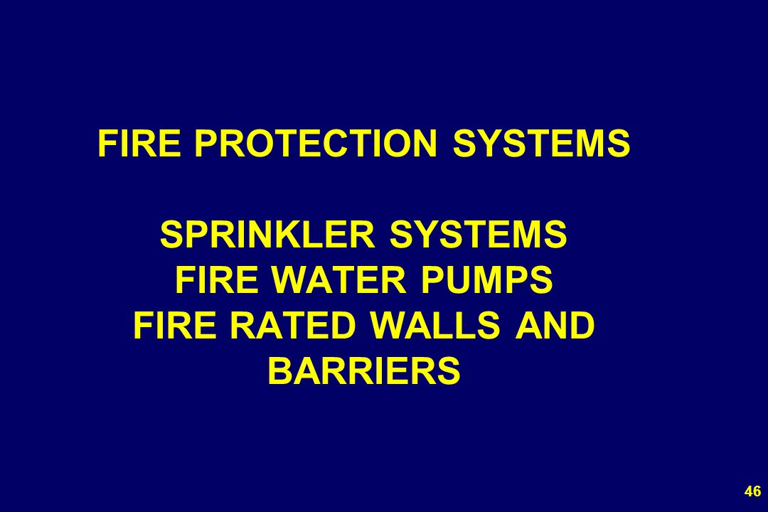 FIRE PROTECTION SYSTEMS SPRINKLER SYSTEMS FIRE WATER PUMPS FIRE RATED WALLS AND BARRIERS