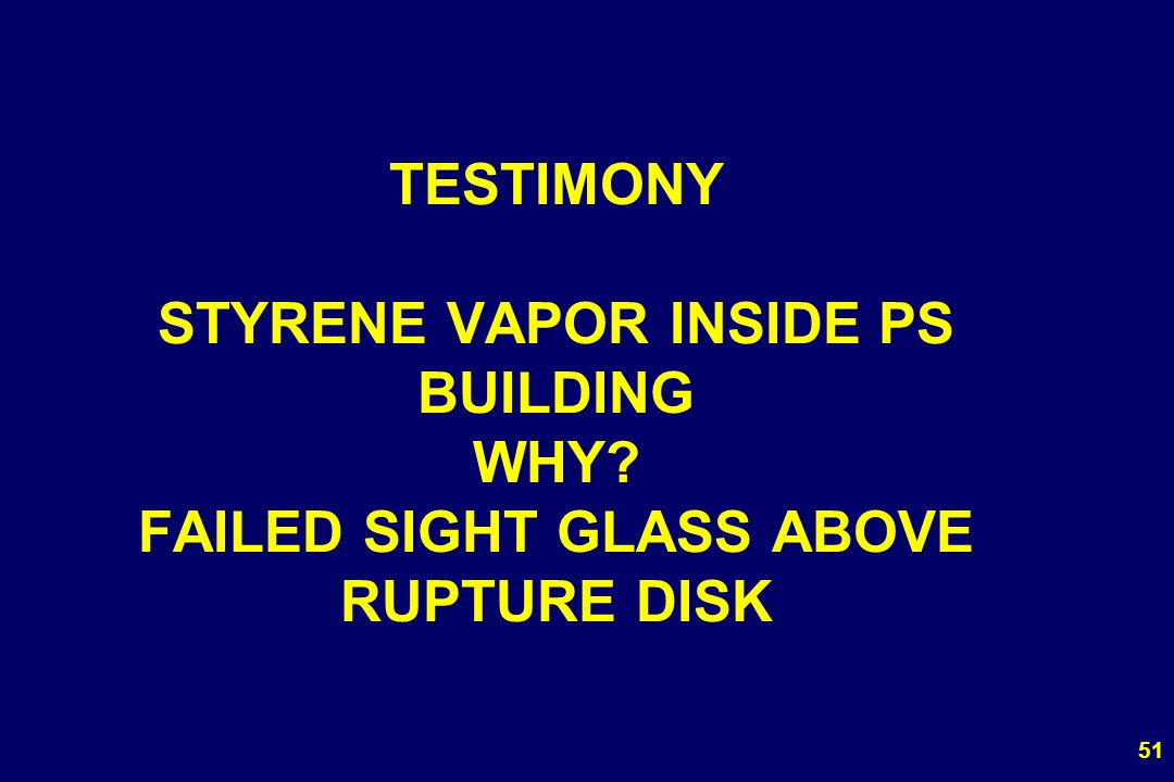TESTIMONY STYRENE VAPOR INSIDE PS BUILDING WHY