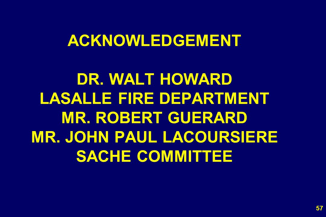 ACKNOWLEDGEMENT DR. WALT HOWARD LASALLE FIRE DEPARTMENT MR