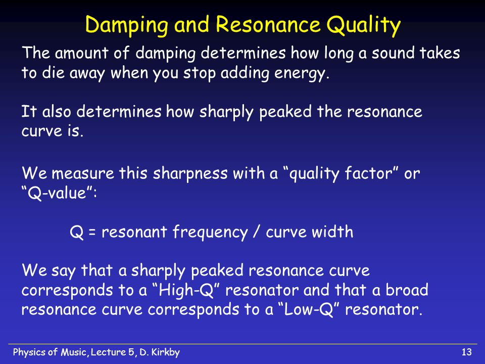 Damping and Resonance Quality