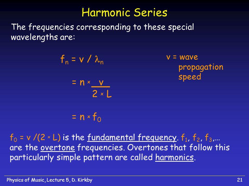 Harmonic Series fn = v / n = n x v = n x f0 2 x L