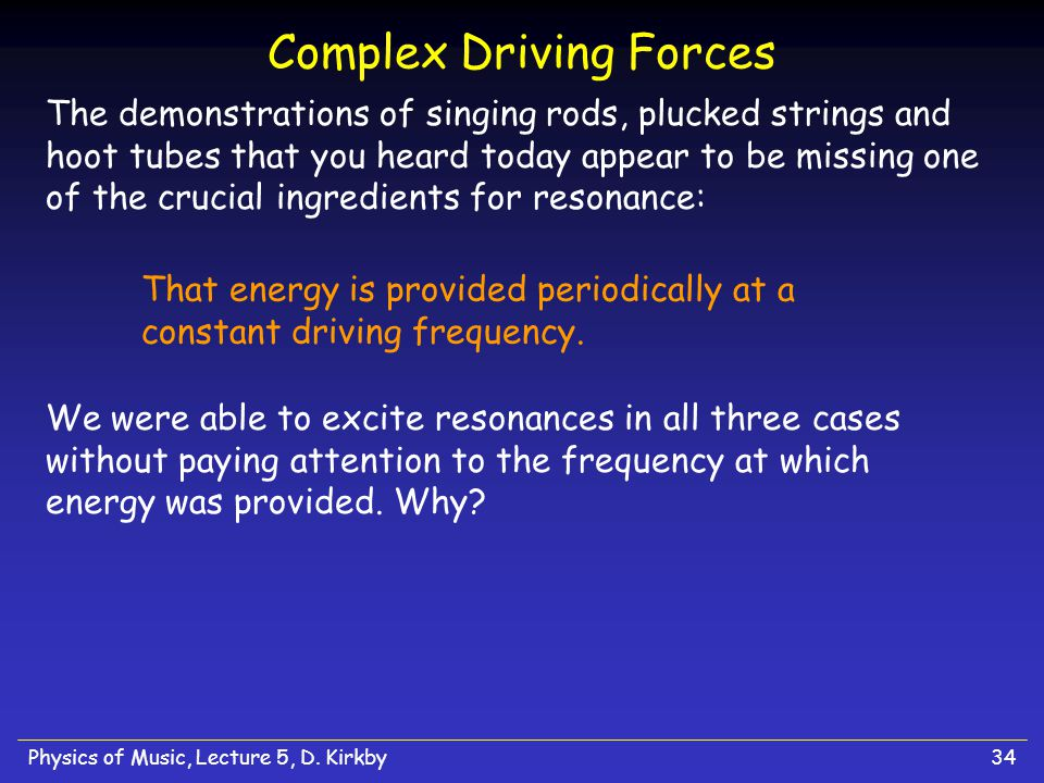Complex Driving Forces