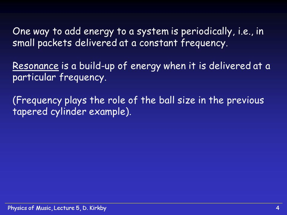 One way to add energy to a system is periodically, i. e