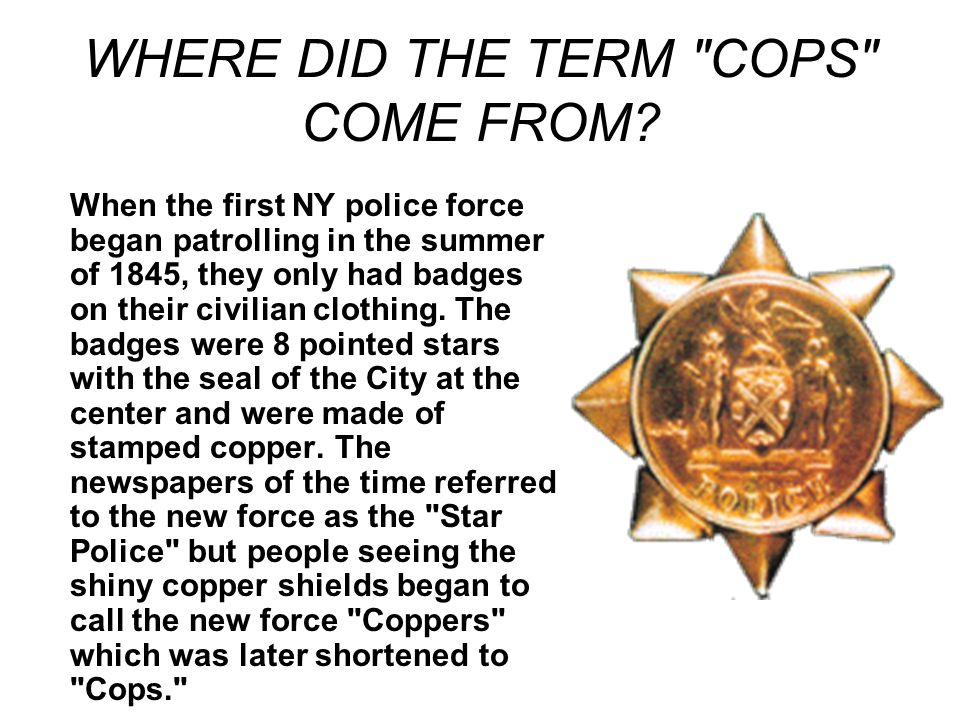 WHERE DID THE TERM COPS COME FROM