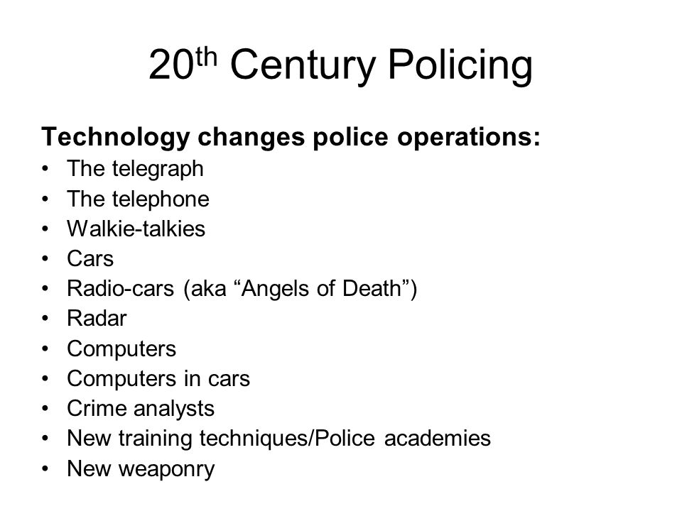 20th Century Policing Technology changes police operations: