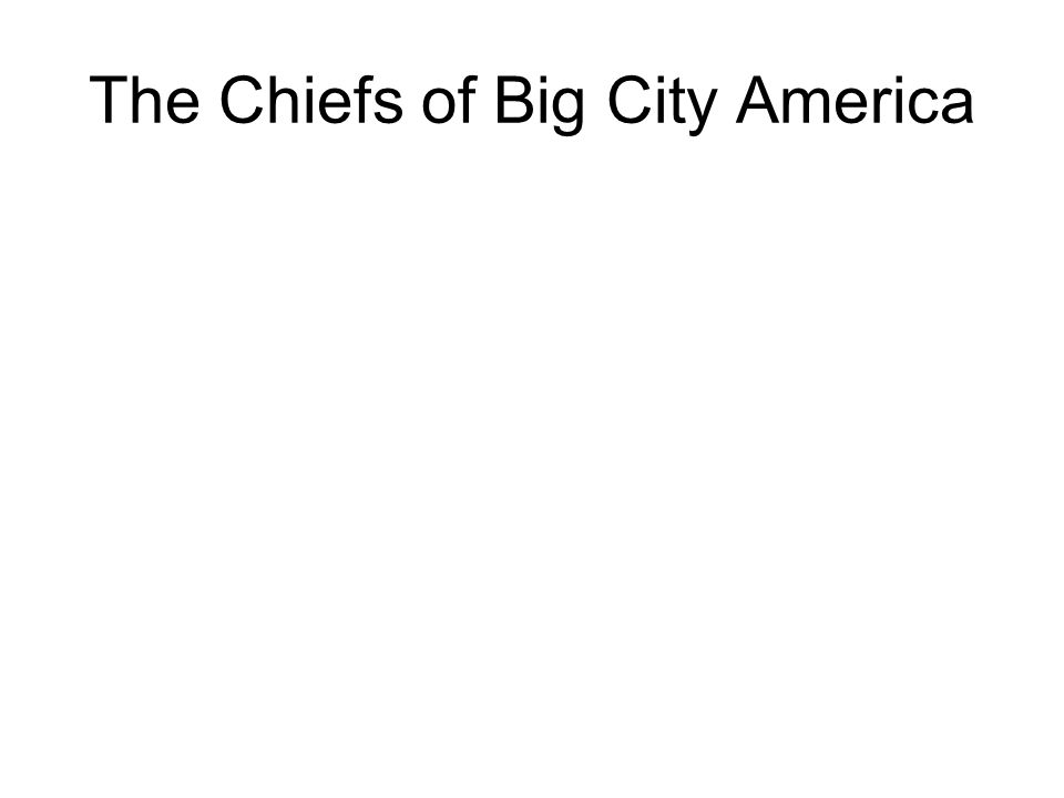 The Chiefs of Big City America