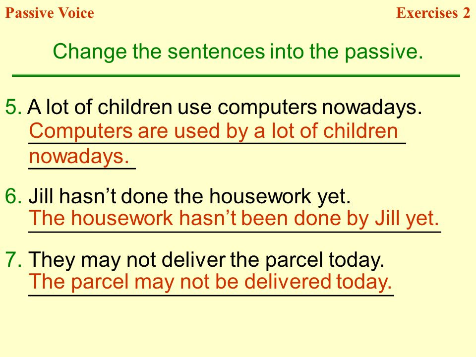 Change the sentences into the passive.