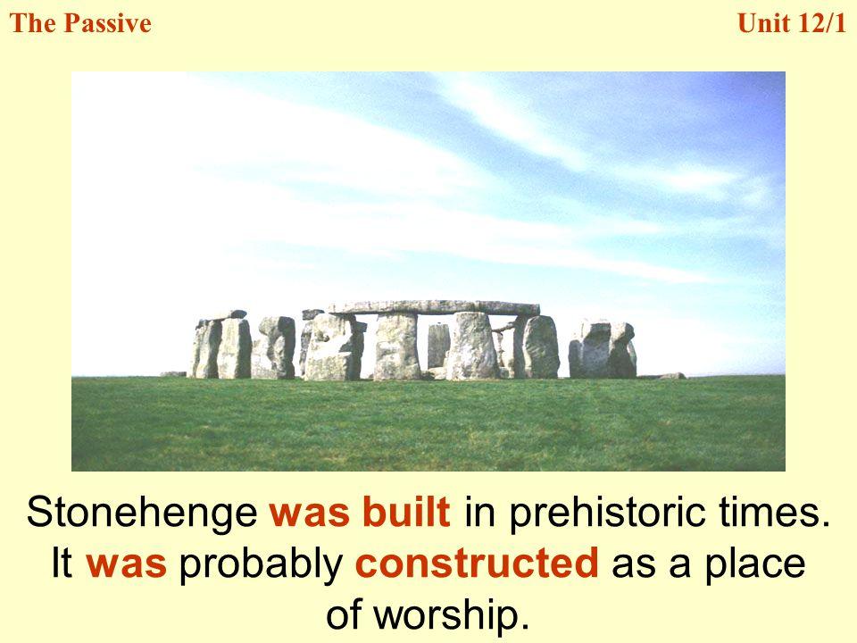 Stonehenge was built in prehistoric times.