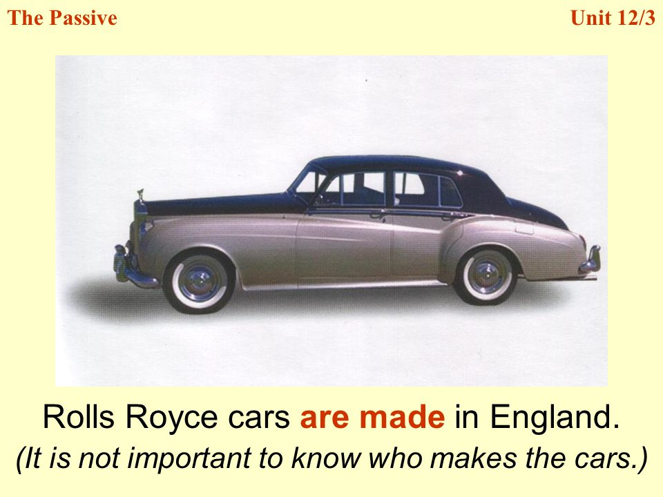 Rolls Royce cars are made in England.