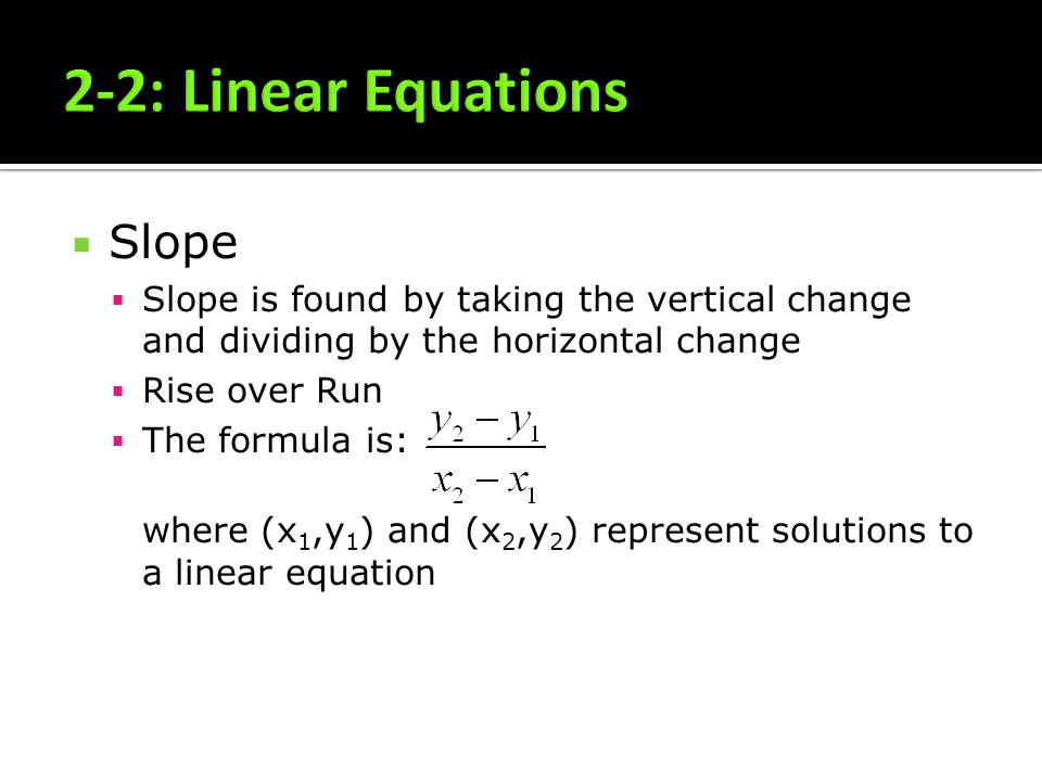 2-2: Linear Equations Slope