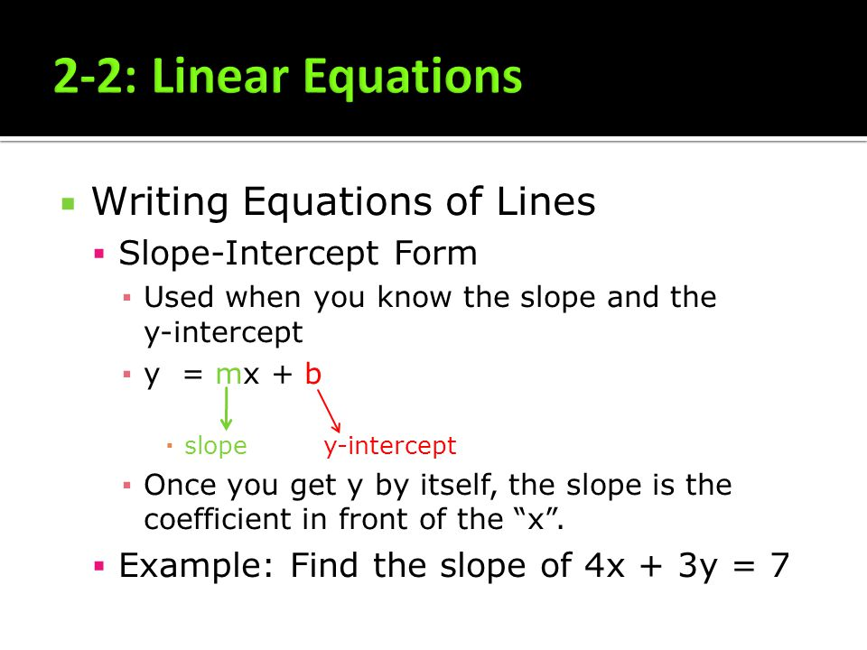 2-2: Linear Equations Writing Equations of Lines Slope-Intercept Form