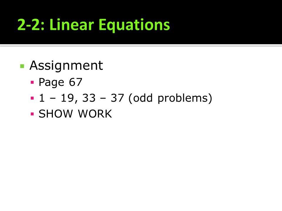 2-2: Linear Equations Assignment Page 67