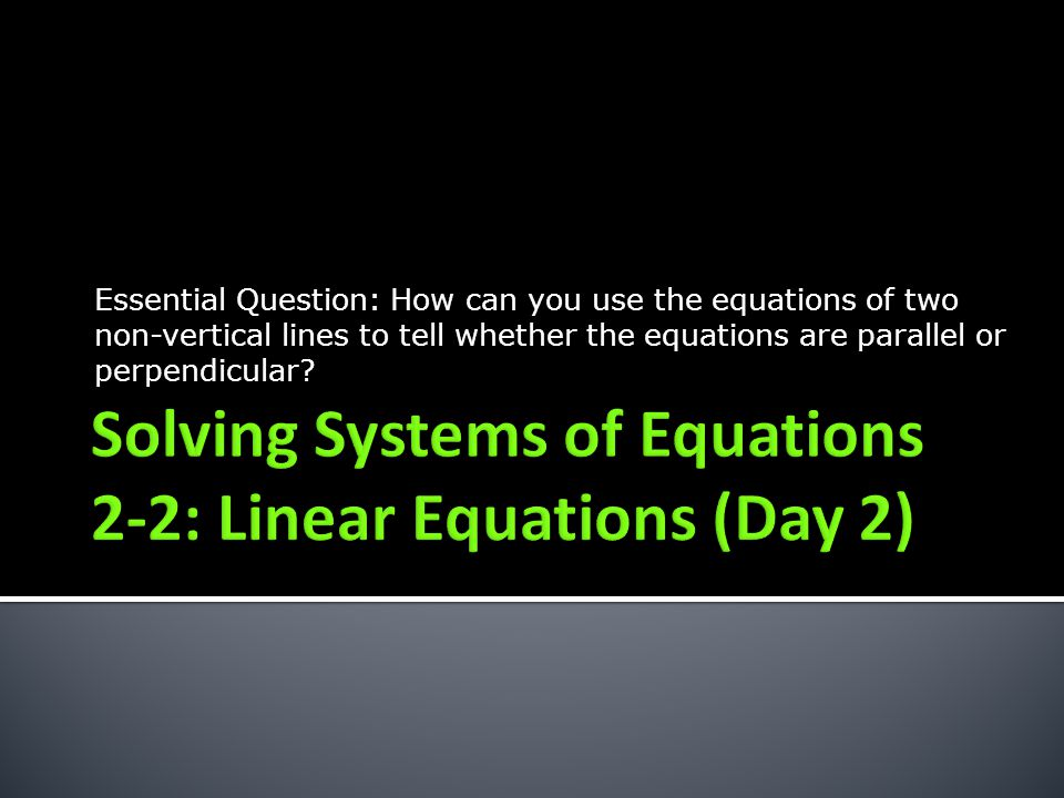 Solving Systems of Equations 2-2: Linear Equations (Day 2)