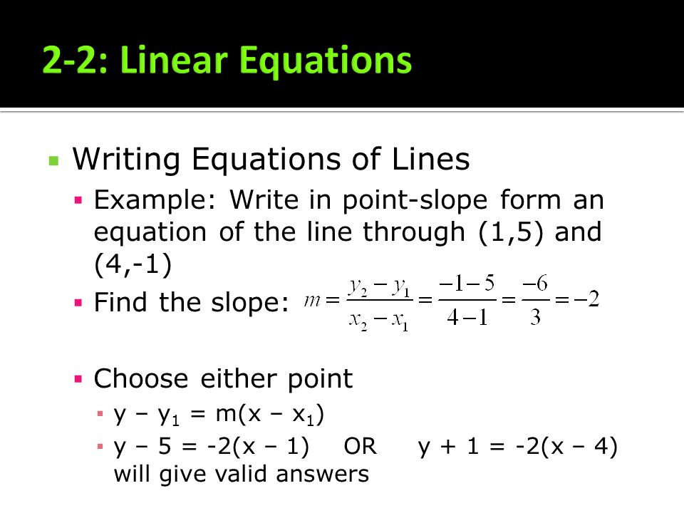 2-2: Linear Equations Writing Equations of Lines